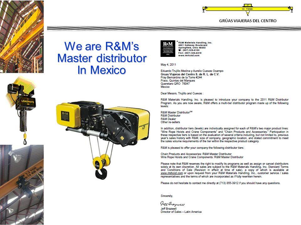 22 We are R&Ms Master distributor In Mexico GRÚAS VIAJERAS DEL CENTRO