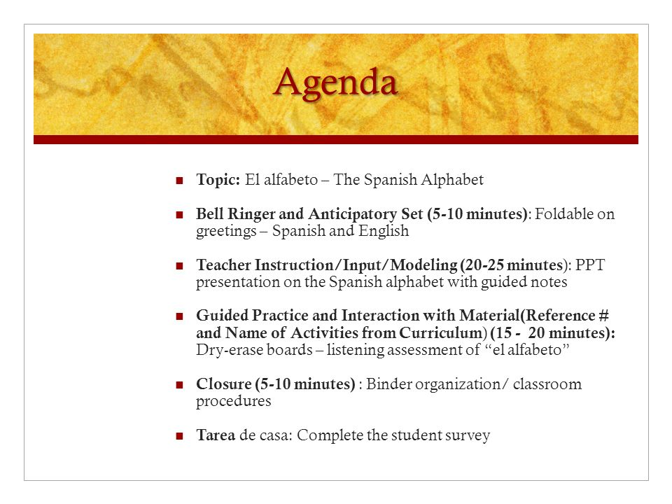 Topic: El alfabeto – The Spanish Alphabet Bell Ringer and Anticipatory Set (5-10 minutes) : Foldable on greetings – Spanish and English Teacher Instru