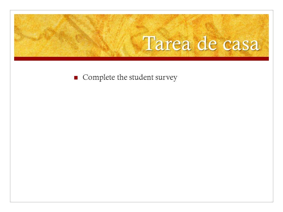 Tarea de casa Complete the student survey