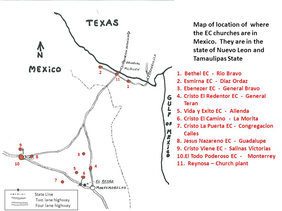 Map of location of where the EC churches are in Mexico. They are in the state of Nuevo Leon and Tamaulipas State 1 2 3 4 5 6 7 8 9 10 State Line Two l