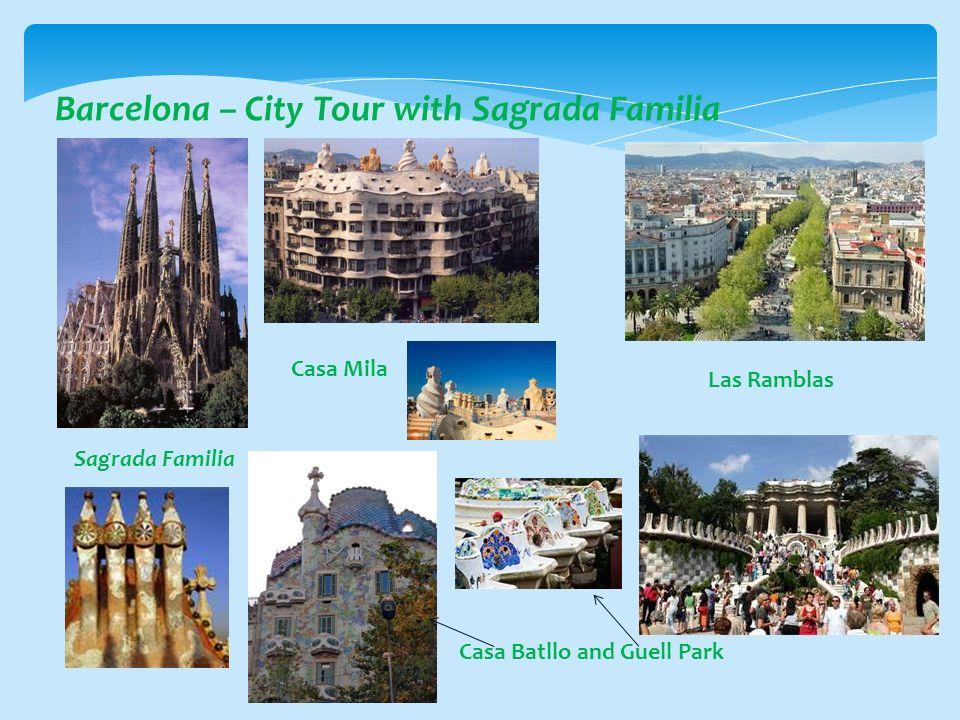 Barcelona – City Tour with Sagrada Familia Sagrada Familia Casa Mila Casa Batllo and Guell Park Las Ramblas