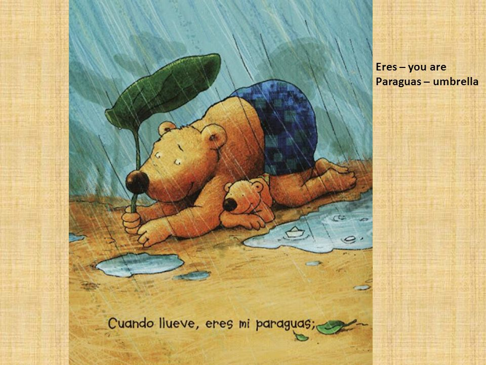 Eres – you are Paraguas – umbrella