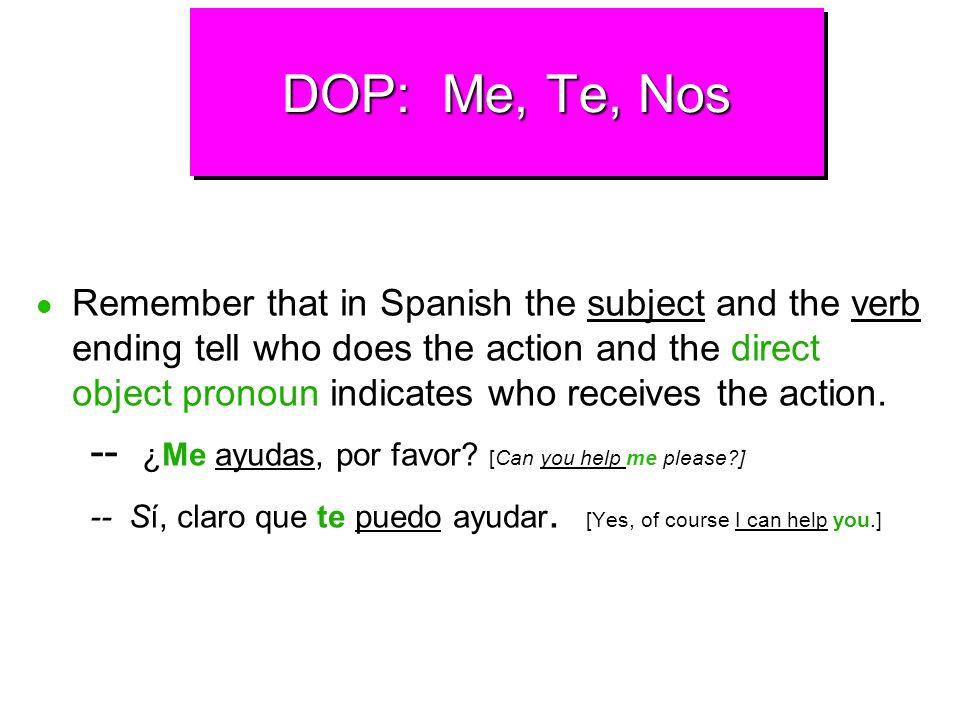 DOP: Me, Te, Nos Singularme teyou lohim, it you laher, it you Plural nosus osyou losthem, you lasthem, you