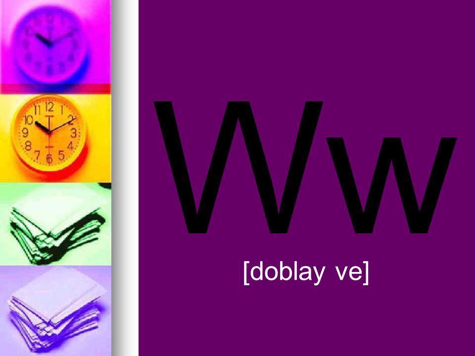 Vv [ve] Pronounced like B, but slightly more soft vaso