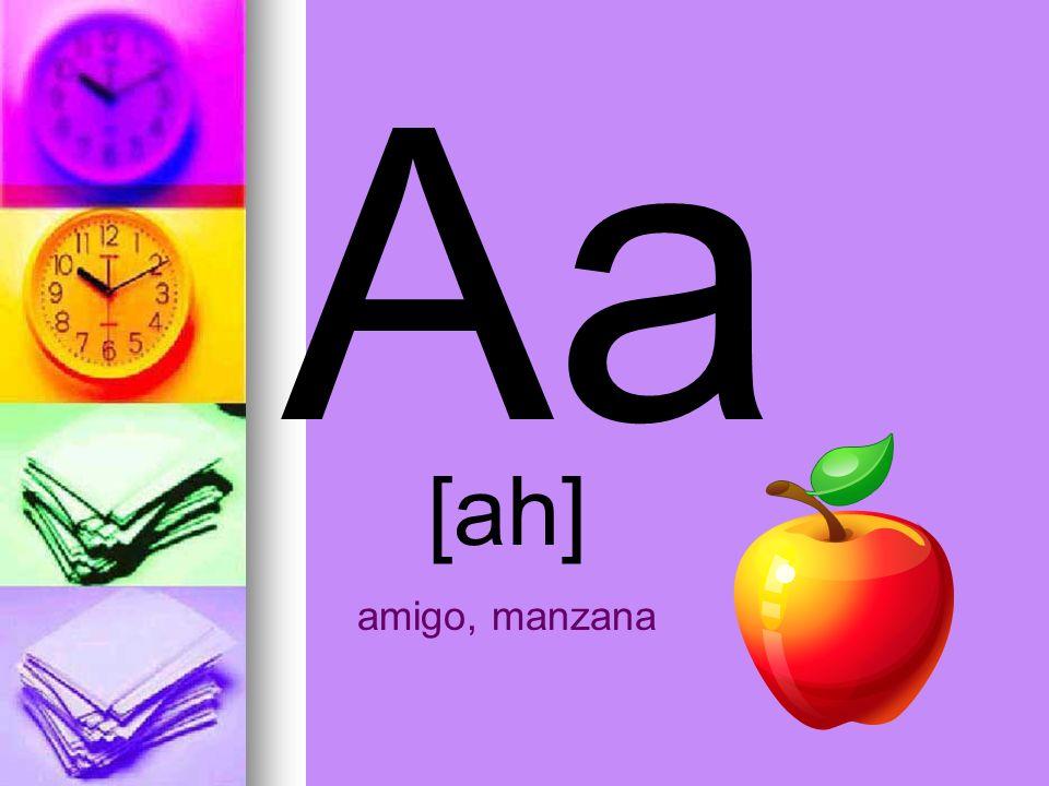 Aa [ah] amigo, manzana