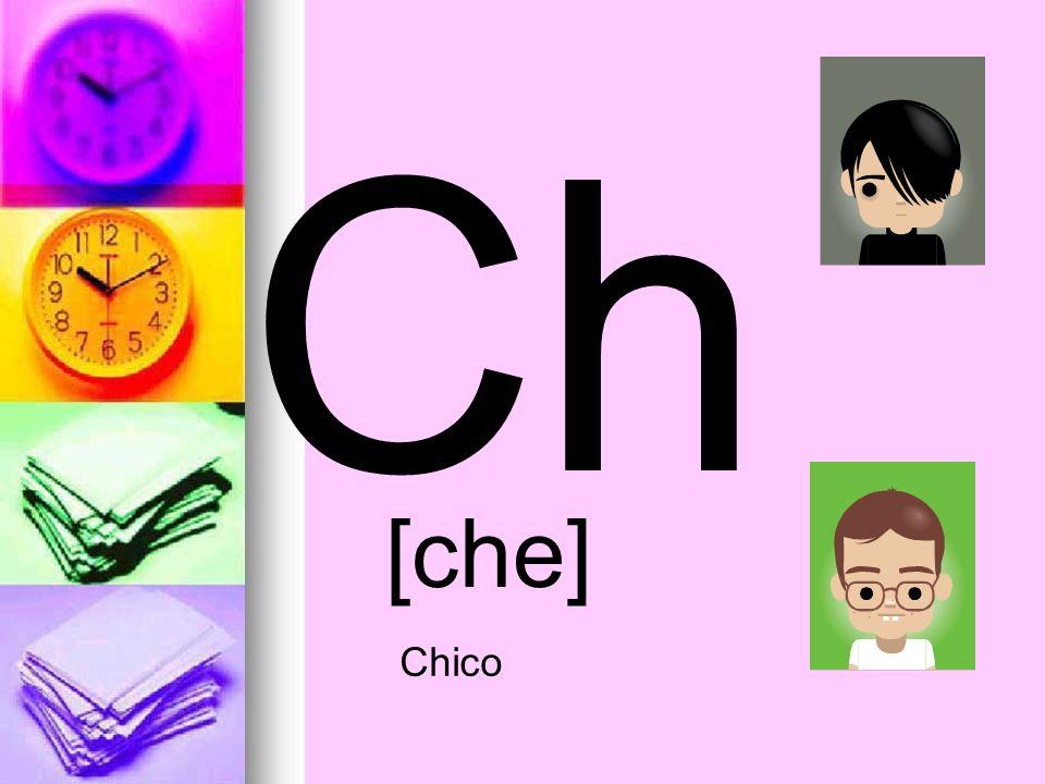 Ch [che] Chico