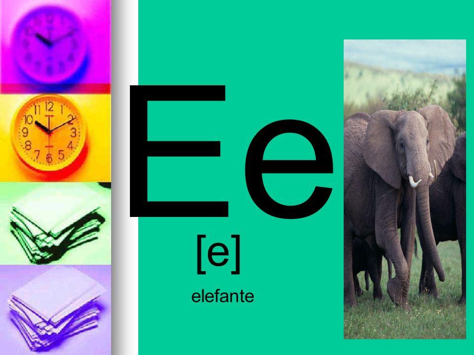 Ee [e] elefante