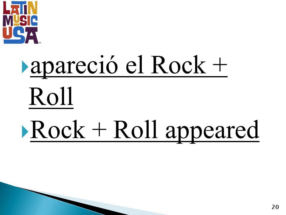 apareció el Rock + Roll Rock + Roll appeared 20