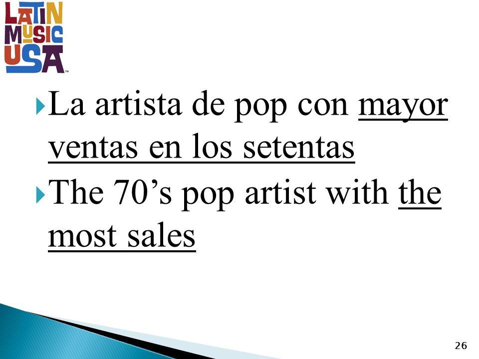 La artista de pop con mayor ventas en los setentas The 70s pop artist with the most sales 26