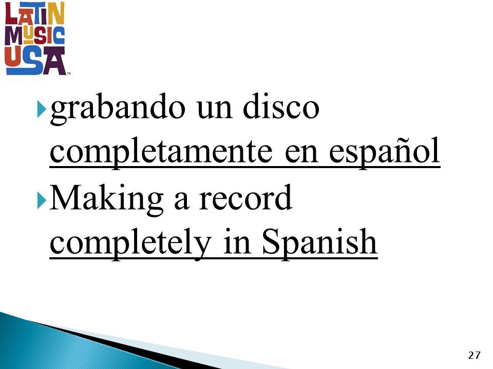 grabando un disco completamente en español Making a record completely in Spanish 27