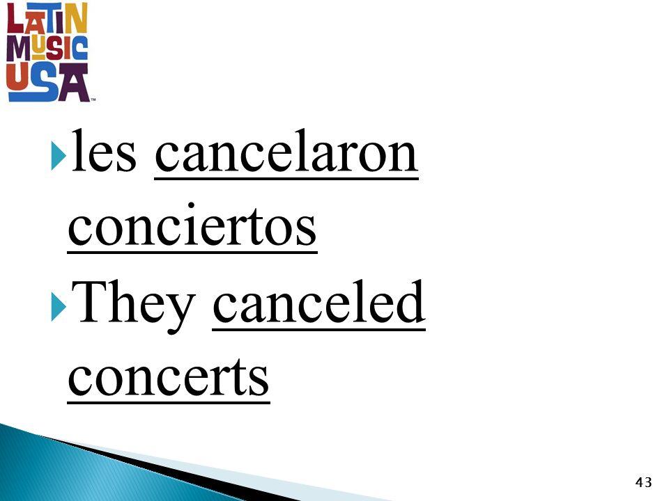 les cancelaron conciertos They canceled concerts 43
