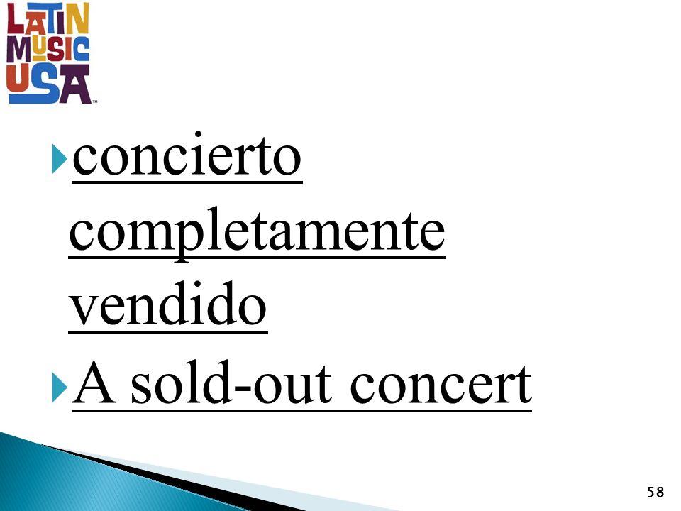 concierto completamente vendido A sold-out concert 58