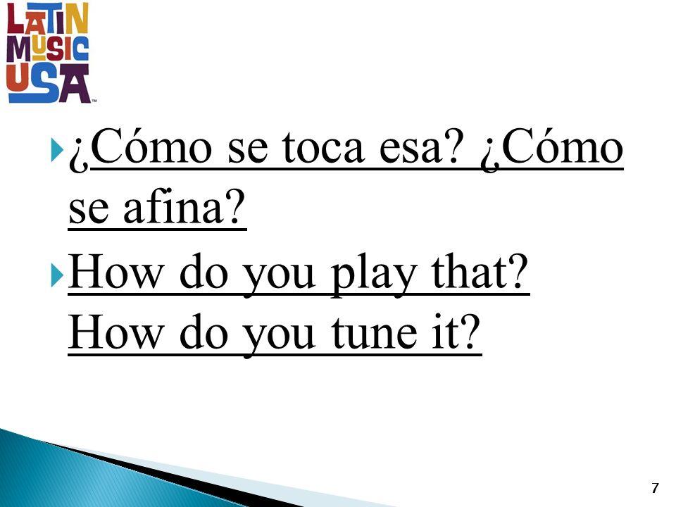 ¿Cómo se toca esa ¿Cómo se afina How do you play that How do you tune it 7