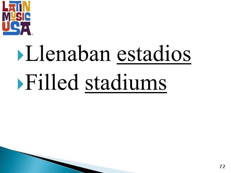 Llenaban estadios Filled stadiums 72