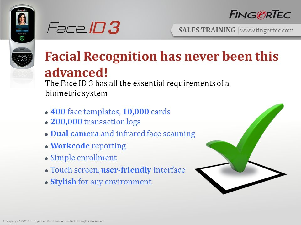 SALES TRAINING | www.fingertec.com What do you get when you purchase a FingerTec Face ID 3.