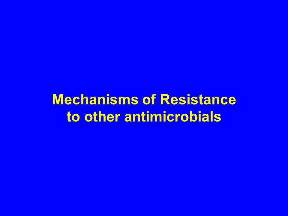Mechanisms of Resistance to other antimicrobials
