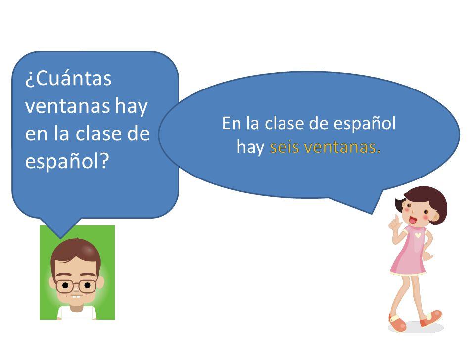 ¿Cuántas ventanas hay en la clase de español?