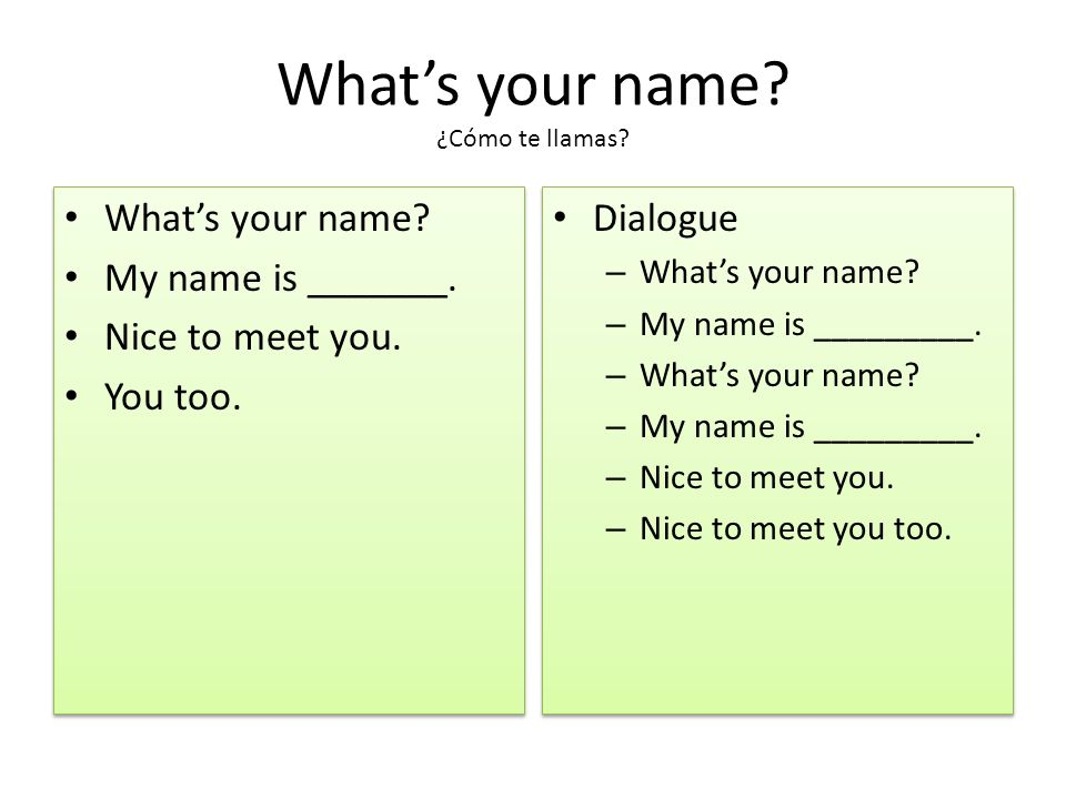 Whats your name. ¿Cómo te llamas. Whats your name.