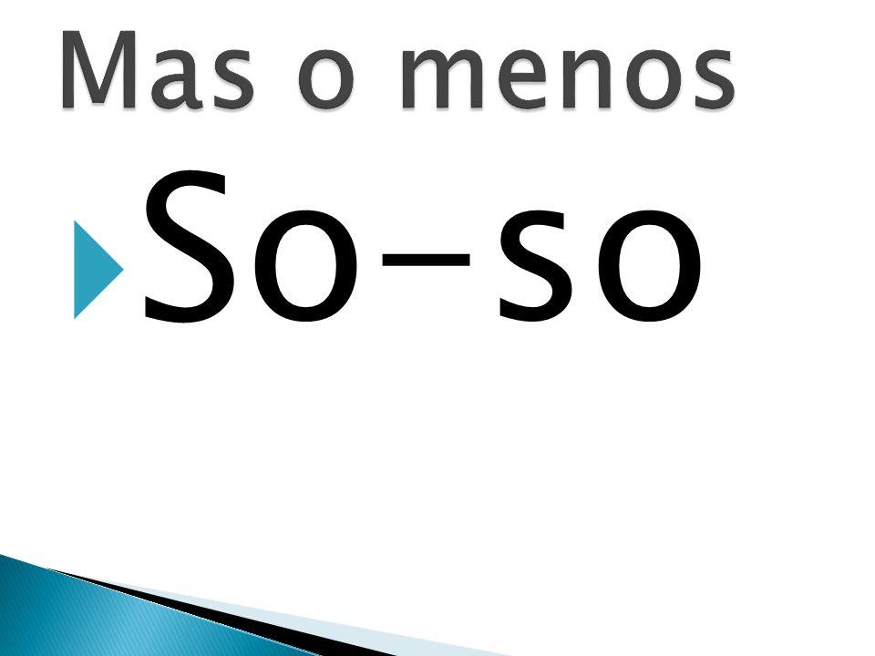 So-so