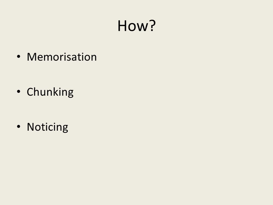 How Memorisation Chunking Noticing