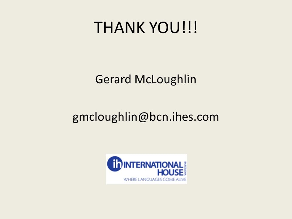 THANK YOU!!! Gerard McLoughlin gmcloughlin@bcn.ihes.com