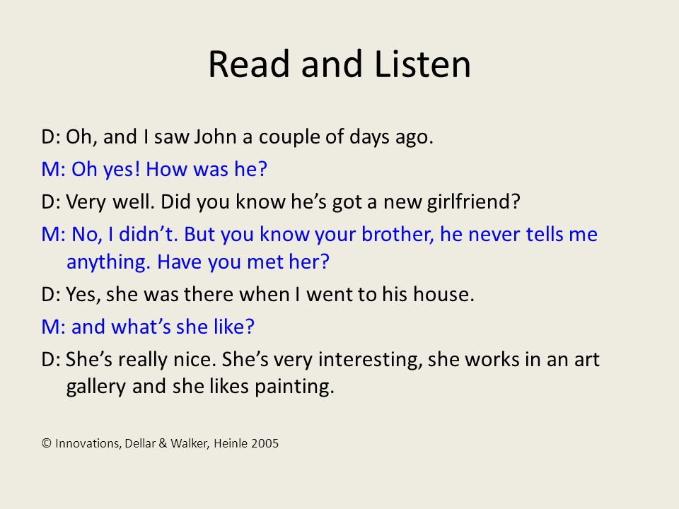 Read and Listen D: Oh, and I saw John a couple of days ago.
