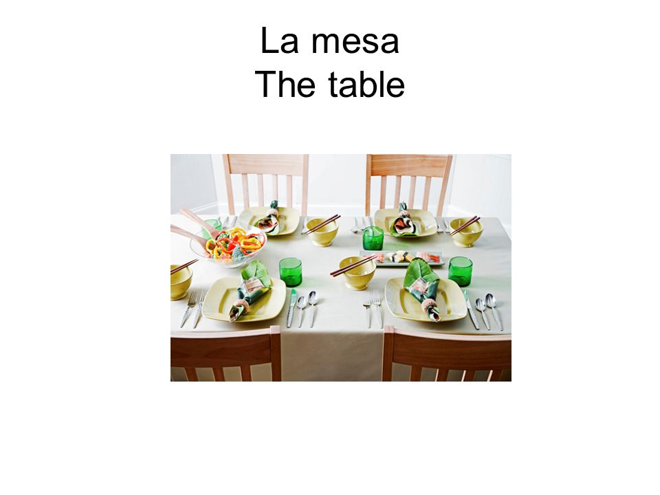 La mesa The table