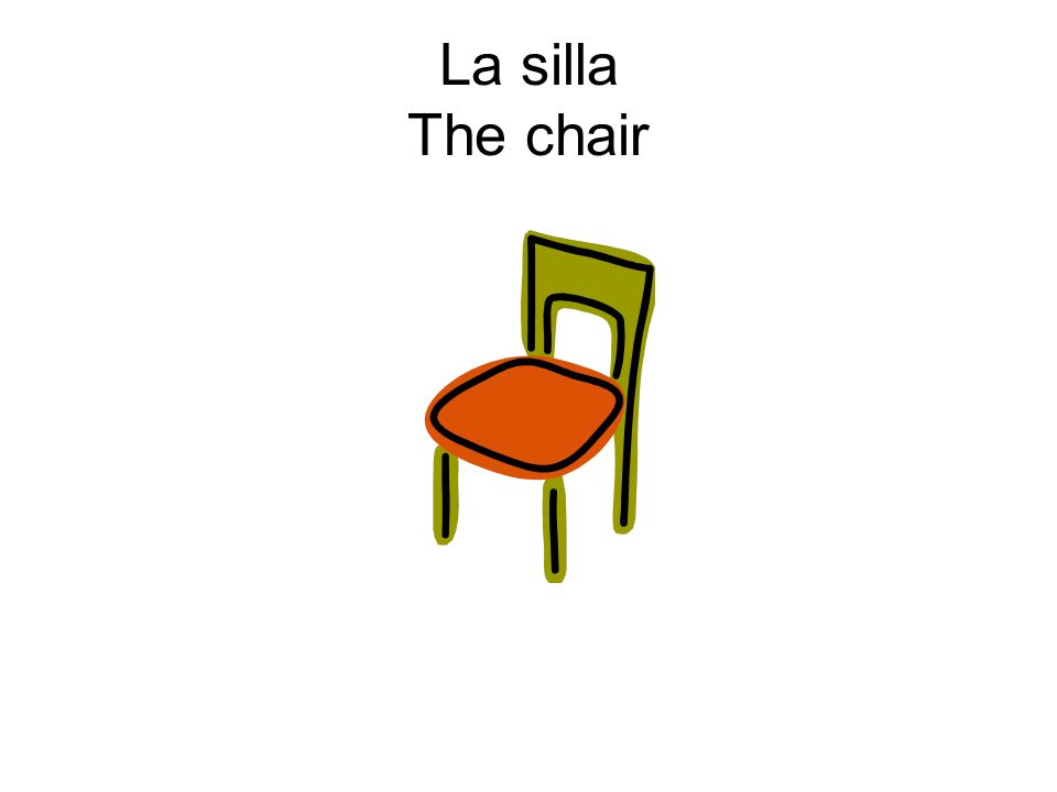 La silla The chair
