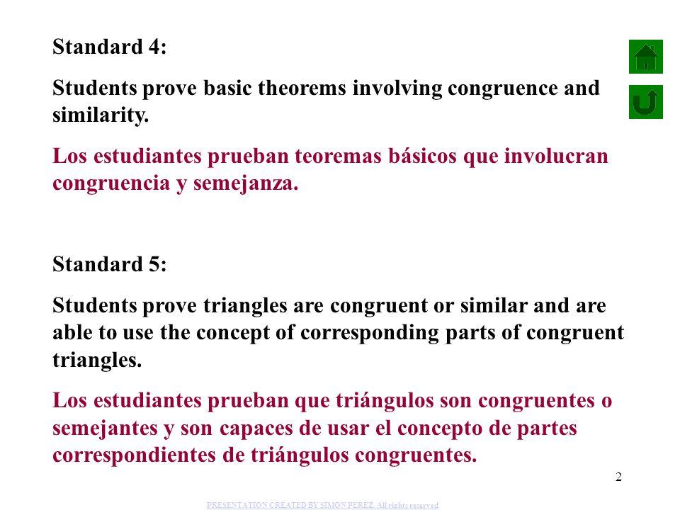2 Standard 4: Students prove basic theorems involving congruence and similarity. Los estudiantes prueban teoremas básicos que involucran congruencia y