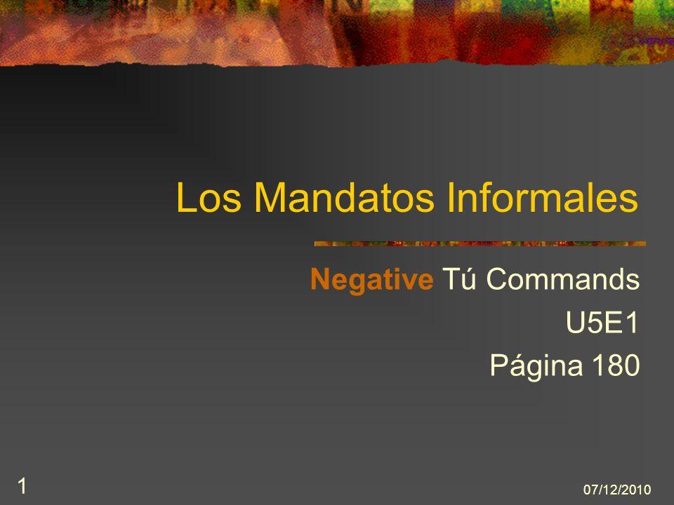 07/12/2010 1 Los Mandatos Informales Negative Tú Commands U5E1 Página 180