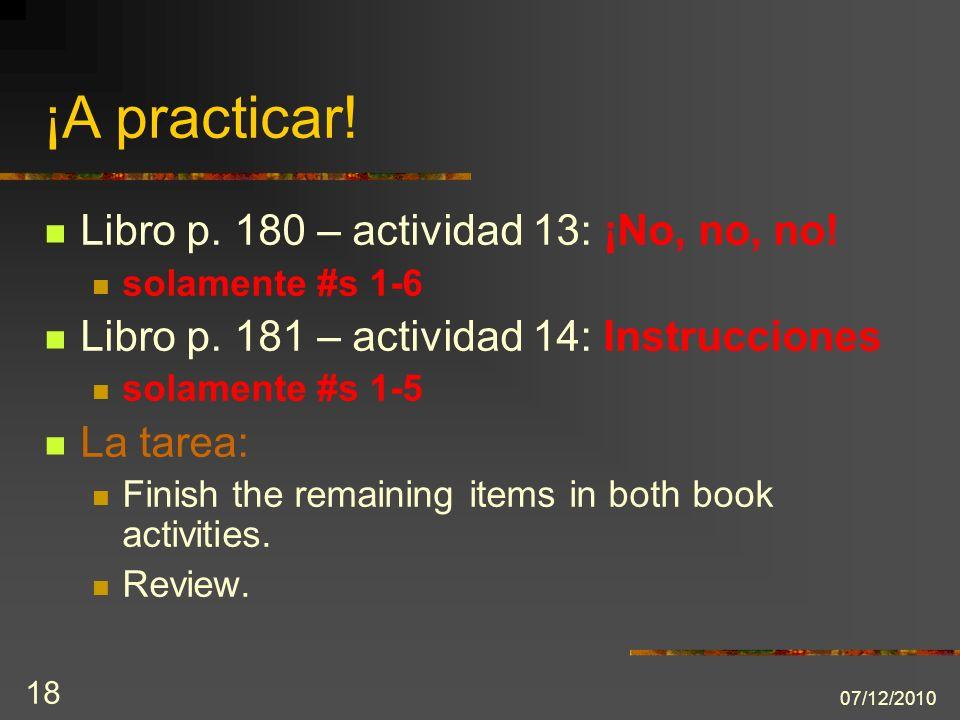 07/12/2010 18 Libro p. 180 – actividad 13: ¡No, no, no.