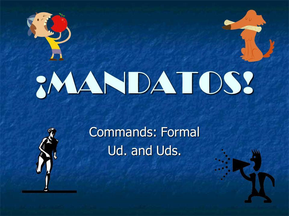 Vamos a empezar con los mandatos en inglés In English its easy.