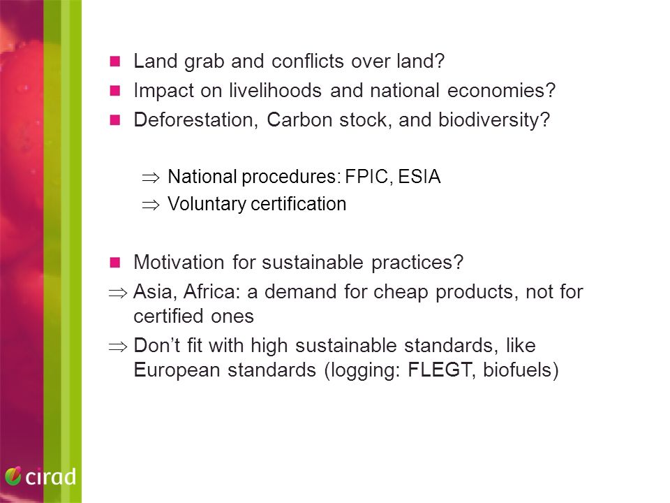 Land grab and conflicts over land. Impact on livelihoods and national economies.