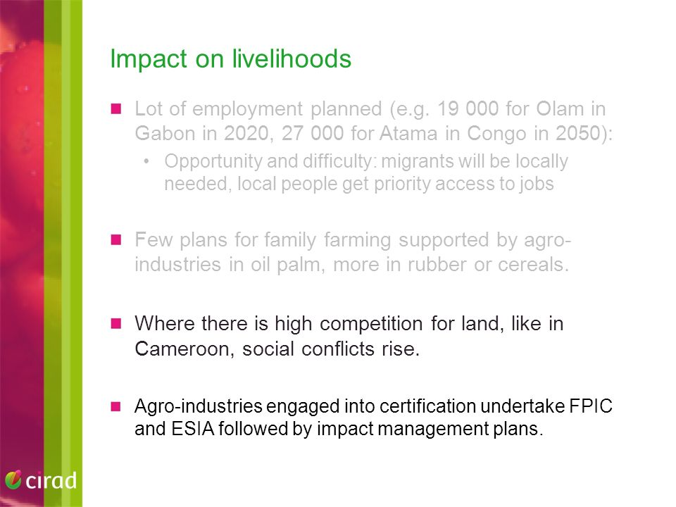 Impact on livelihoods Lot of employment planned (e.g.