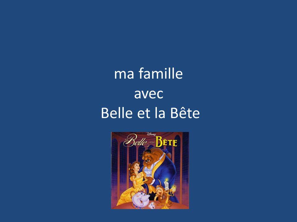 ma famille avec Belle et la Bête