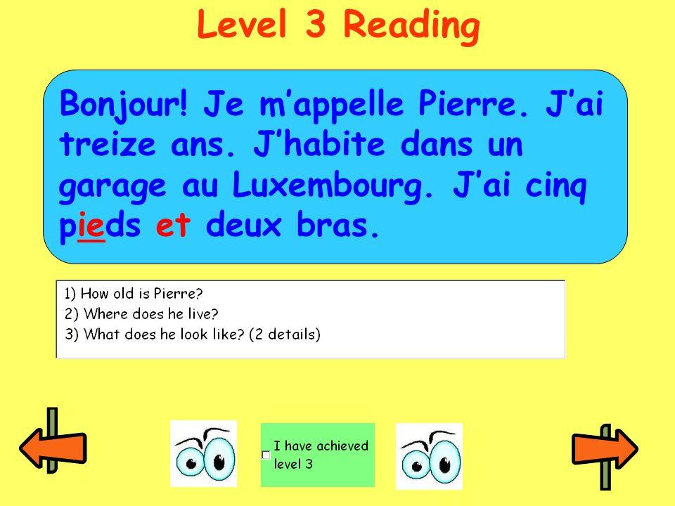 Level 3 Reading Bonjour! Je mappelle Cécile. Jai quatorze ans. Jai trois têtes et cinq jambes.