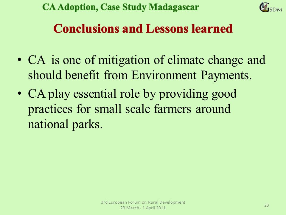CA is one of mitigation of climate change and should benefit from Environment Payments.