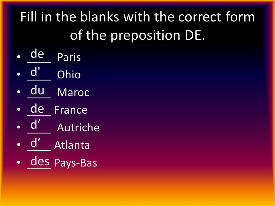 Fill in the blanks with the correct form of the preposition DE.