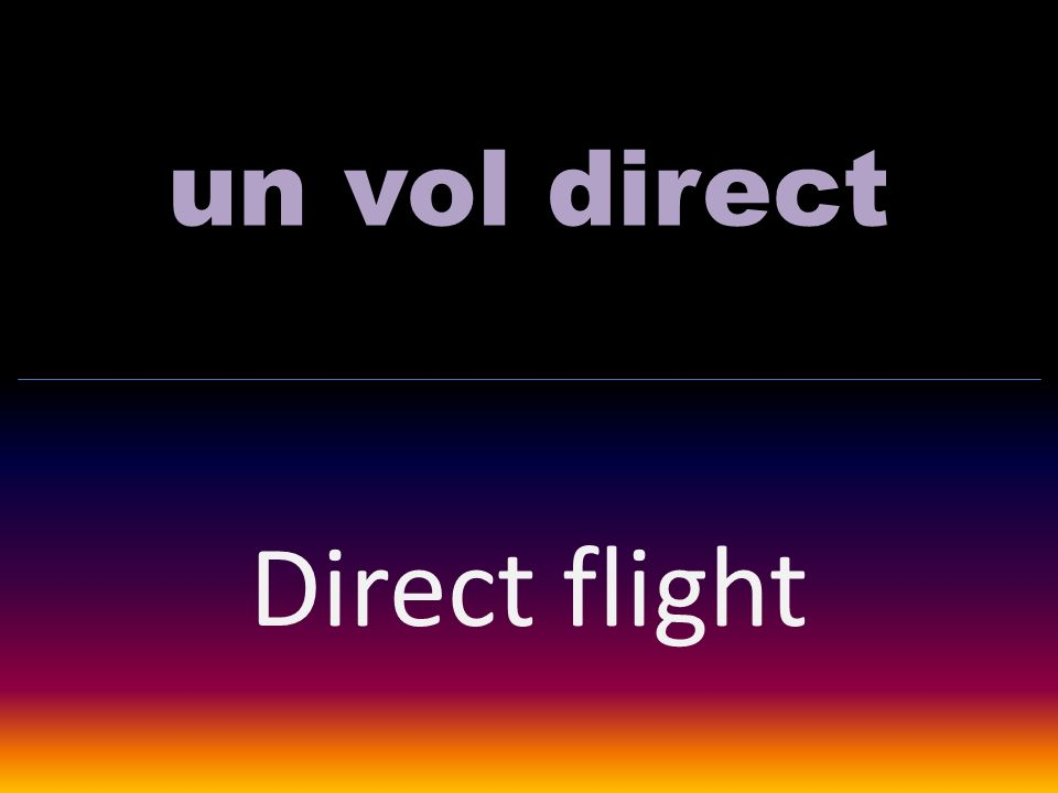 un vol direct Direct flight