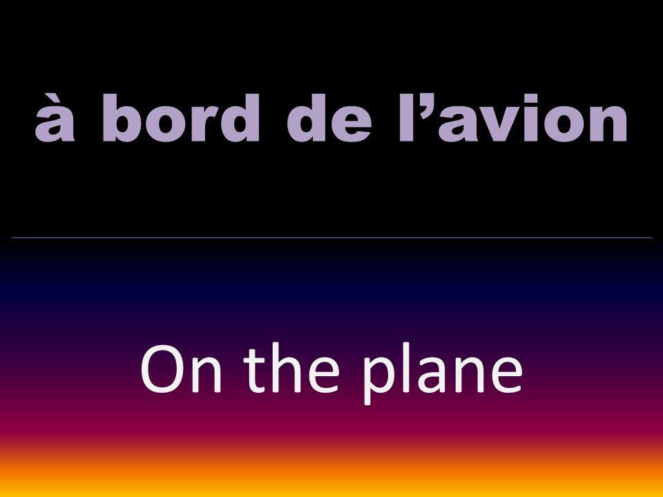 à bord de lavion On the plane