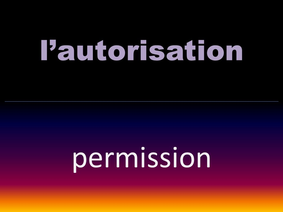 lautorisation permission
