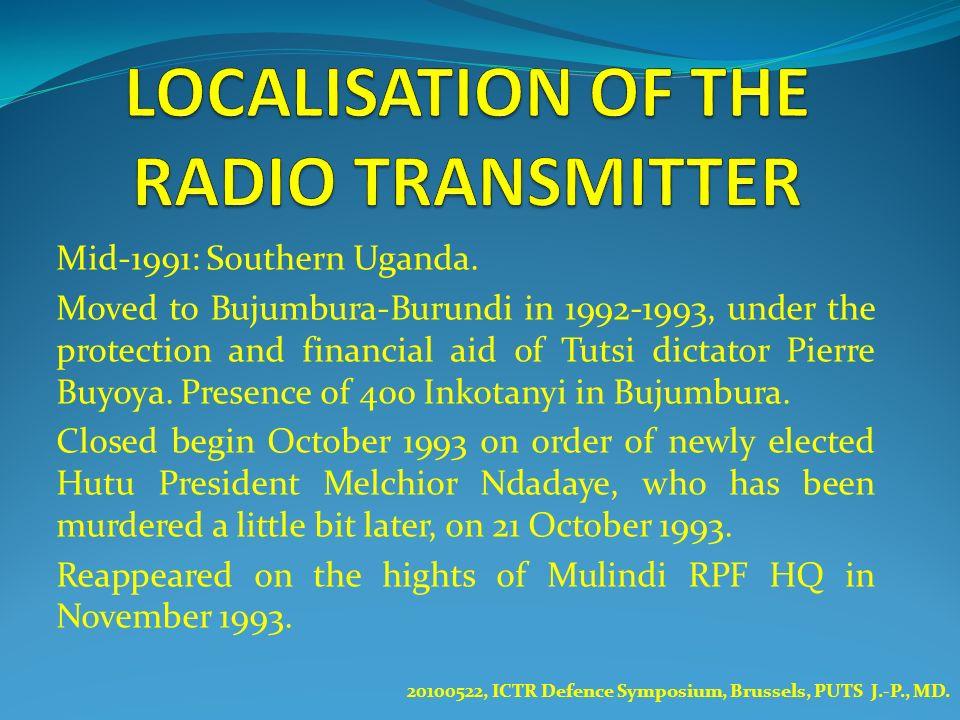 Mid-1991: Southern Uganda. Moved to Bujumbura-Burundi in 1992-1993, under the protection and financial aid of Tutsi dictator Pierre Buyoya. Presence o