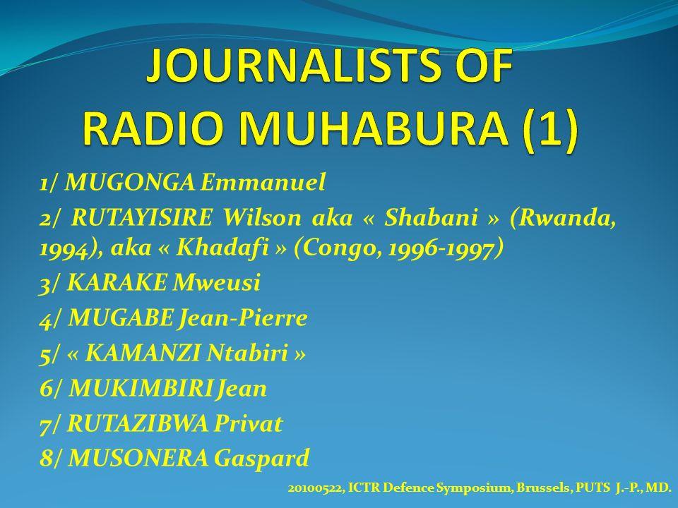1/ MUGONGA Emmanuel 2/ RUTAYISIRE Wilson aka « Shabani » (Rwanda, 1994), aka « Khadafi » (Congo, 1996-1997) 3/ KARAKE Mweusi 4/ MUGABE Jean-Pierre 5/