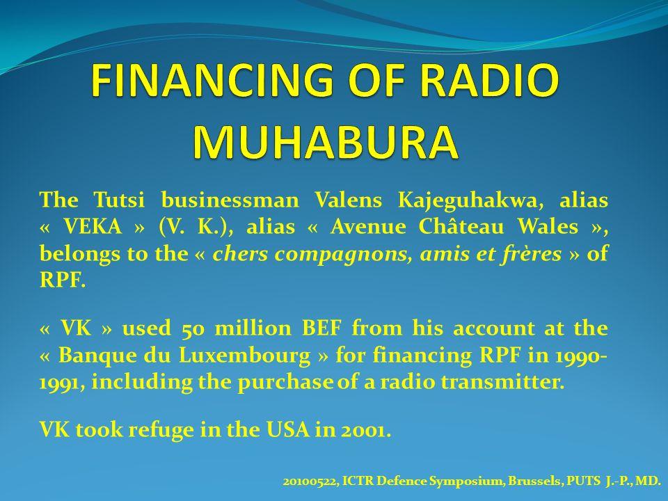 The Tutsi businessman Valens Kajeguhakwa, alias « VEKA » (V. K.), alias « Avenue Château Wales », belongs to the « chers compagnons, amis et frères »