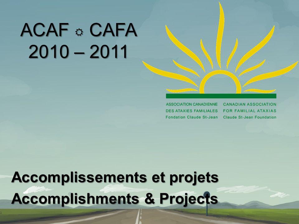 ACAF CAFA 2010 – 2011 Accomplissements et projets Accomplishments & Projects