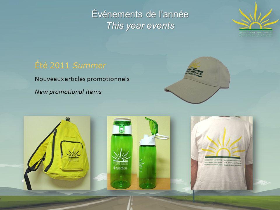 Événements de lannée This year events Été 2011 Summer Nouveaux articles promotionnels New promotional items