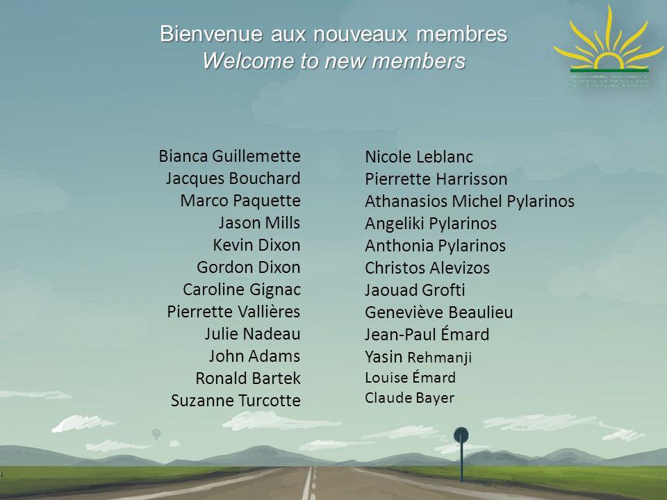 Bienvenue aux nouveaux membres Welcome to new members Bianca Guillemette Jacques Bouchard Marco Paquette Jason Mills Kevin Dixon Gordon Dixon Caroline