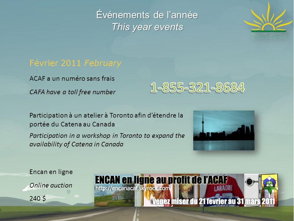 Événements de lannée This year events Février 2011 February ACAF a un numéro sans frais CAFA have a toll free number Participation à un atelier à Toro