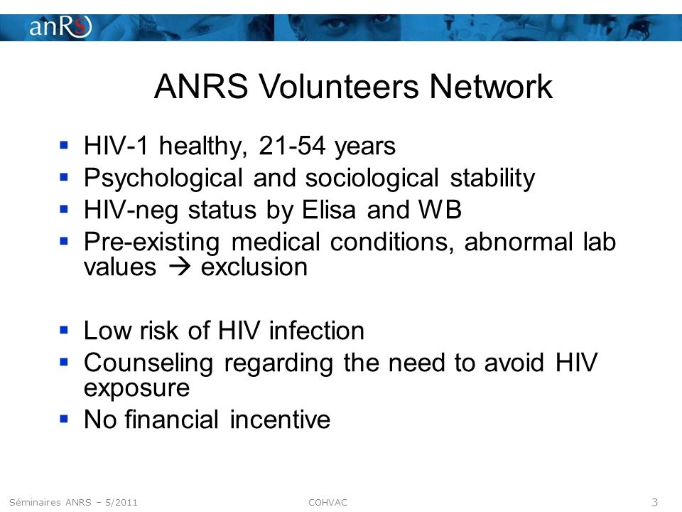 24 Séminaire ANRS – 5 mai 2011 Perspectives Relations VISP / negative consequences Abstract submitted to AIDS Vaccine 2011 conference HIV testing in volunteers .