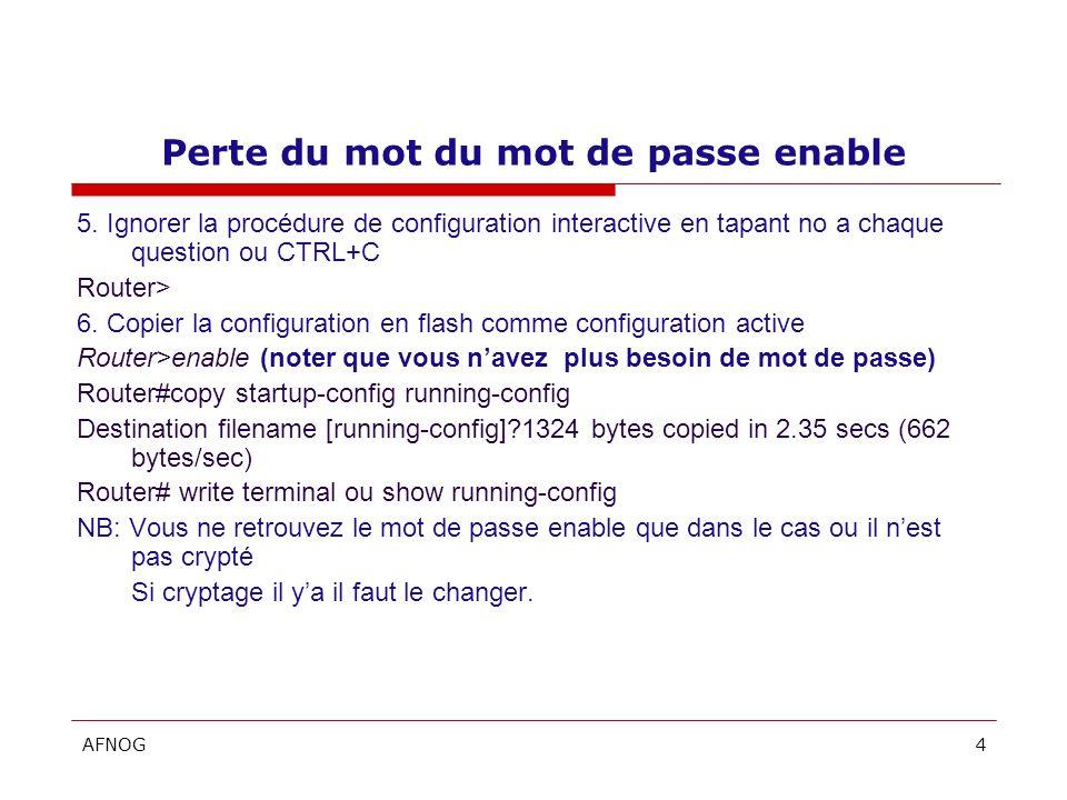AFNOG4 Perte du mot du mot de passe enable 5.